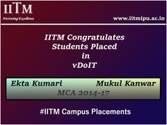 IITM Congratulate the students of MCA 2014-17 batch for getting placed in vDoIT. Visit us to get the latest on IITM campus placements 2016- www.iitmipu.ac.in