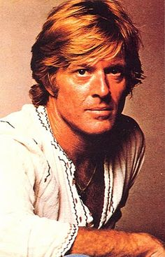 Robert Redford.  How does a strawberry blonde appear so swarthy?  Hot mess.