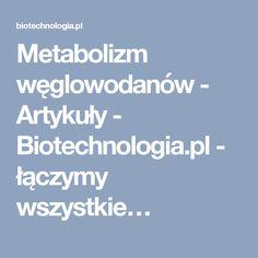 Metabolizm węglowodanów - Artykuły - Biotechnologia.pl - łączymy wszystkie…