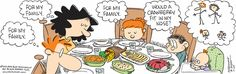By Rick Kirkman and Jerry Scott Baby Blues Comic, Oh The Humanity, Family Thanksgiving, Calvin And Hobbes, Wren, Funny Comics, Hilarious, Comic Books, Manga