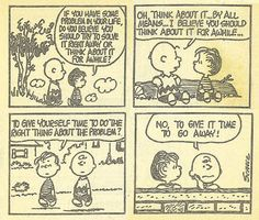 Charlie Brown on Problem Soving: To give it time to go away!