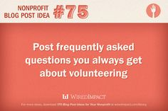 #Nonprofit Blog Post Idea No. 75: Post frequently asked questions you always get about volunteering