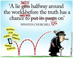 """A cartoon by John Cole that updates a famous Winston Churchill quote. It's important quote to keep in mind in a day and age where the term """"fake news"""" gets thrown around quite a bit."""