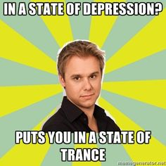 In any state of emotion he sure does put you in a state of trance #edm <3