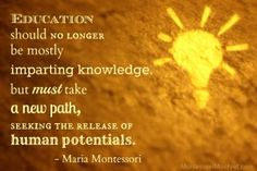 """""""Education should no longer be mostly imparting knowledge, but must take a new path, seeking the release of human potentials."""" - Maria Montessori - My Pin Education Reform, Music Education, Childhood Education, Education Quotes, Maria Montessori Quotes, Montessori Activities, Montessori Education, Montessori Theory, Teacher Quotes"""