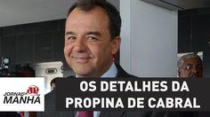 Os detalhes da propina que Cabral recebia do sistema de transportes | Jo...