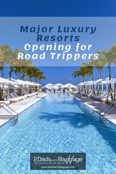 Major Luxury Resorts Opening for Road Trippers - 2 Dads with Baggage