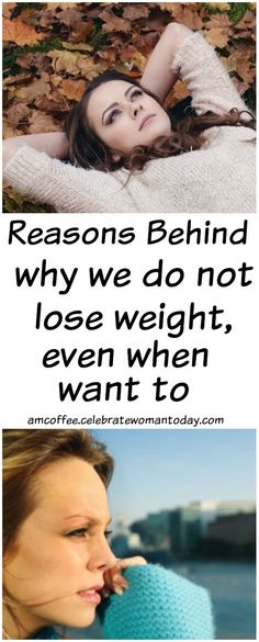 Take a look at reasons why we do not lose weight easily #AMCoffee #HeartThis #weightloss