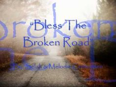 """""""Bless The Broken Road"""" By: Selah & Melodie Crittenden with lyrics    Created this video to use in a future worship service.   Hope you enjoy.    NCMM claims no ownership of the images or music used in this video."""
