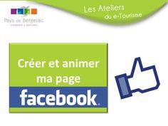 Créer et animer sa page Facebook #etourisme #slideshare