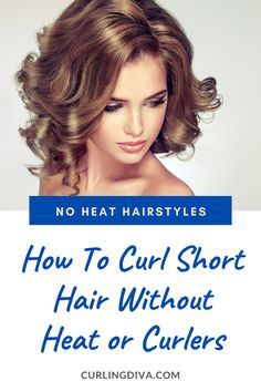 A great way to style short hair and add volume is to curl it. Staying away from curling irons and other heat styling tools? You'll be glad to know that you can achieve heatless curls. Want to learn how? Check out this guide! No Heat Hairstyles, Curled Hairstyles, Straight Hairstyles, Prom Hairstyles, No Heat Curls Overnight, Heatless Curls Overnight, Curls Without Heat, Curls No Heat, Soft Curls