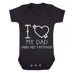 I love my dad and his tattoos Clothes Bodysuit  Girl Boys Babies Gift Shower