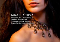 Jana Piarová. Brochure page 1 / 10 (All see: https://www.facebook.com/media/set/?set=a.10155972789590487.1073741841.138211165486&type=3).  JANA PIAROVÁ, ORIGINAL DESIGN JEWELS, dresses, accessories, Exclusive original design Unique, hand-crafted works of art