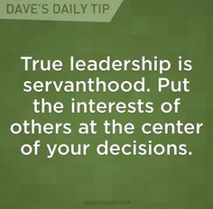 Be a Servant Leader: true leadership is servant-hood. Put the interests of others at the centre of your decisions. Servant Leadership, Leadership Tips, Leadership Development, Nursing Leadership, Leadership Qualities, Personal Development, Student Leadership, Leadership Roles, John Maxwell