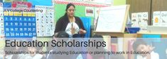 Scholarships open to students working towards becoming teachers or working in the education profession.