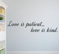 Love is patient, Love is kind. All our wall stickers/decals are available in a great range of sizes and colours - and can be personalised to be truly custom. Dining Room Walls, Living Room Decor, Wall Stickers Love, Kitchens And Bedrooms, Love Is Patient, Wall Quotes, Custom Design, Colours, Decals