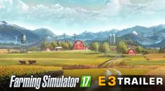 Farming Simulator 2017 also gets its E3 2016 CGI trailer Farming Simulator 17 joins the excitement of E3 2016 with its E3 Trailer! The hit simulation from Giants Software has been a mainstay in...