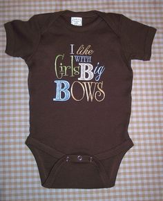 Baby clothes...Daddy said we would be needing this one