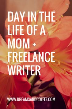 Day in the life of a mom + freelance writer #wahm #momlife #freelancelife