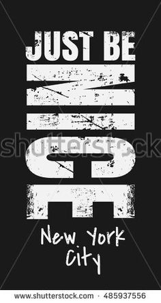 Slogan: Just be nice. New York City. Grunge design. T-shirt graphics, poster, banner, print, flyer, postcard