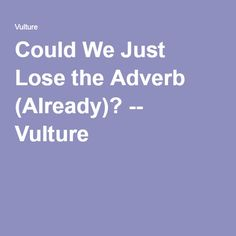 Unsexy sentences with adverbs