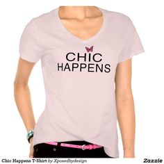 Chic Happens T-Shirt