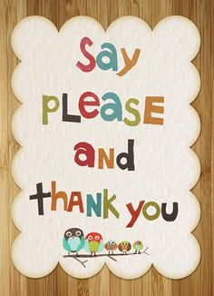 Say please and thank you. #manners #respect #character