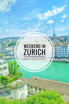 Weekend in Zurich Switzerland, Europe    Enjoy the Adventure   A UK Travel, Food & Lifestyle Blog