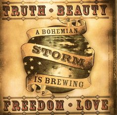 Truth Beauty Freedom Love