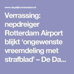 Verrassing: nepdreiger Rotterdam Airport blijkt 'ongewenste vreemdeling met strafblad' – De Dagelijkse Standaard