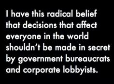 Truth be told...  Especially if it's all for the sake of greed to the detriment of people!!!