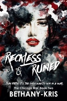 Reckless & Ruined (#2 The Chicago War series) by Bethany Kris Alessa ❤ Adriano