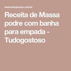 Receita de Massa podre com banha para empada - Tudogostoso