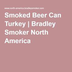 Smoked Beer Can Turkey | Bradley Smoker North America