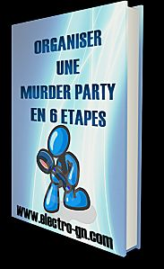 Organiser une Murder-Party en 6 Etapes. -
