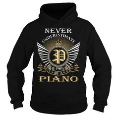 Never Underestimate The Power of a PIANO - Last Name, Surname T-Shirt #sunfrogshirt
