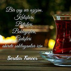 """Çay ver azizim."" #serdartuncer #sözler Turkish Tea, Tea Time, Cool Words, Poems, Coffee, Quotes, Shot Glass, Ottoman, Olinda"