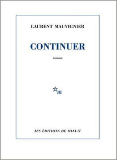 Telecharger Continuer de Laurent Mauvignier Kindle, PDF, eBook, Continuer de Laurent Mauvignier PDF Gratuit
