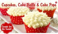 Good tips for Cupcakes, Cake Balls and Cake Pops