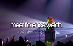 I have a ton of favorite musicians, so saying Florence Welch is in the top 5 is saying something <3