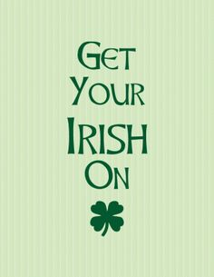 get your irish on . . . #printable