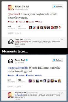 Hahahaha Taco Bell has the best tweets. ~Frannie