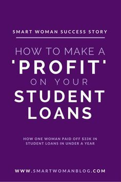 This is Giovina's story about how to make a 'profit' on your student loans and how she managed to pay off almost $33k in student loan debt in just under a year. // Smart Woman