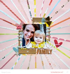 Lovely Family scrapbook layout by Paige Evans. Very pretty and love the beams coming out of the photo Scrapbook Expo, Love Scrapbook, Scrapbooking Photo, Scrapbook Layout Sketches, Scrapbook Templates, Scrapbook Paper Crafts, Scrapbook Cards, Paper Crafting, Album Photo Scrap