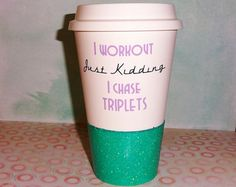 I workout Just kidding I chase triplets - Edit Listing - Etsy My Favorite Color, My Favorite Things, Triplets, Glitter, Mugs, Workout, How To Make, Etsy, Shopping