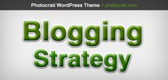 On Having A Blogging Strategy