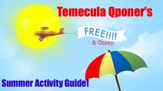 Free & cheap summer time activities for Temecula/Murrieta residents!!