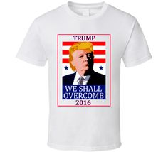 Donald Trump 2016 Presidency Republican Election Campaign Funny Political T Shirt