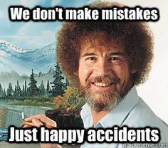 Bob Ross Accidents memes   quickmeme