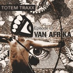Episode 03 : Totem Podcast With Van Afrika